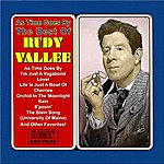 Rudy Vallee As Time Goes By: The Best Of Rudy Vallee
