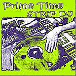 Prime Time Strip Dj