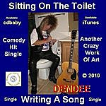 Dendee Sitting On The Toilet, Writing A Song