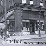 Bonafide My Constituents