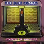 The Bluehearts Jukebox Of Maladies