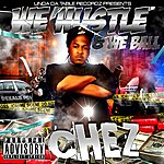 Chez We Hustle & We Ball