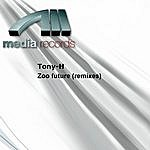 Tony H Zoo Future Remixes