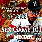 Sincere Sex Gam 101: Let The Drama Begin Mixtape