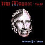 Ty Tabor Trip Magnet - The Ep