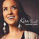 Kira Small Raise My Voice