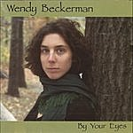 Wendy Beckerman By Your Eyes