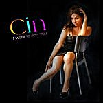 Cin I Want To See You