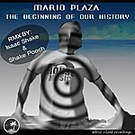 Mario Plaza The Beginning Of Our History