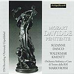 Mario Rossi Wolfgang Amadeus Mozart : Davidde Penitente