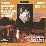 Edwin Fischer Johannes Brahms : Concerto For Piano And Orchestra No.2 Op. 83 In B Flat Major & Piano Sonata No.3 Op.5 In F Minor