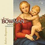 James Bowman Vivaldi - Pergolesi : Salve Regina