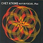 Chet Atkins Hi-Fi In Focus...Plus