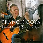 Francis Goya Pleased To Meet You Mr Valgre