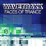 Wavetraxx Faces Of Trance