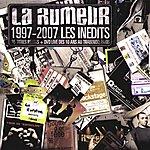 La Rumeur La Rumeur 1997-2007 Les Inédits