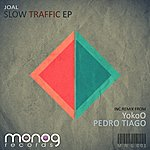 Joal Slow Traffic Ep
