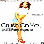 The Untouchables Crush On You