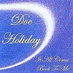 Doc Holiday It All Comes Back To Me