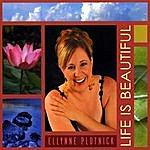 Ellynne Plotnick Life Is Beautiful