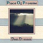 Dean Drennan Place Of Promise