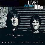 Alessi Brothers All Our Life (Live)