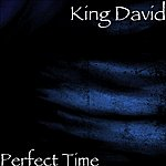 King David Perfect Time