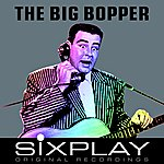Big Bopper Six Play: The Big Bopper - Ep