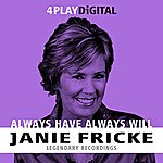 Janie Fricke Always Have Always Will. - 4 Track Ep