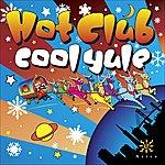 The Hot Club Of San Francisco Hot Club Of San Francisco: Hot Club Cool Yule