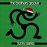 The Brothers Groove Funky Santa