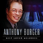 Anthony Burger Best Loved Melodies