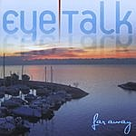 Eye Talk Far Away