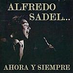 Alfredo Sadel Ahora Y Siempre
