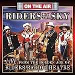Riders In The Sky Live From The Golden Age Of Riders Radio Theater