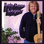 Bob Rowe Legacy
