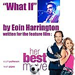 Eoin Harrington What If