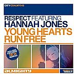 Respect Almighty Presents: Young Hearts Run Free (Feat. Hannah Jones)