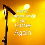Harry James Gone Again