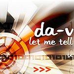 D.A.V. Let Me Tell U