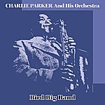 Charlie Parker & His Orchestra Bird Big Band