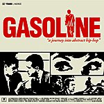 Gasoline Journey Into Abstract Hip Hop