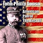 John Philip Sousa American Patrol - The Best Of