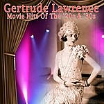 Gertrude Lawrence Movie Hits Of The '20s & '30s