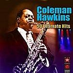 Coleman Hawkins 50 Ultimate Hits