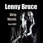 Lenny Bruce Dirty Words - Live 1962