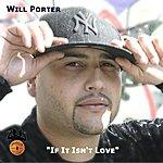 Will Porter If It Isn't Love (Feat. R.Sin)