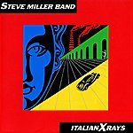 Steve Miller Band Italian X-Rays
