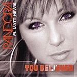 Pandora You Believed (Featuring Matt Hewie)