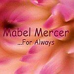 Mabel Mercer For Always